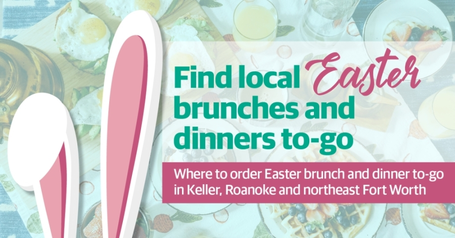 A number of Keller-Roanoke-northeast Fort Worth restaurants are offering delivery or to-go options for Easter. (Katherine Borey/Community Impact Newspaper)