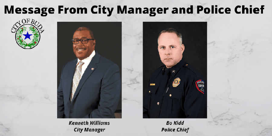 Buda City Manager Kenneth Williams and Police Chief Bo Kidd issued statements. (Courtesy City of Buda)