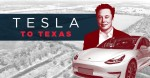 "A graphic that reads ""Tesla to Texas"""