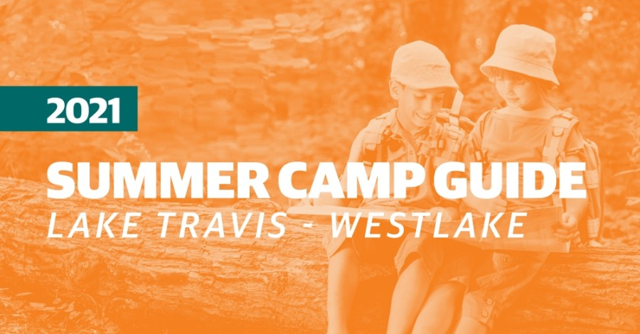 Start planning your summer with this noncomprehensive list of camps for the Lake Travis-Westlake area.